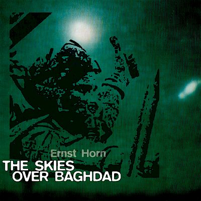 Ernst Horn - The Skies Over Baghdad