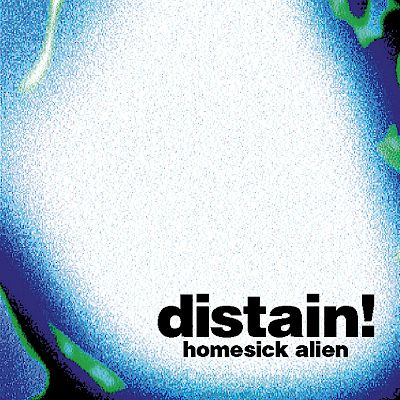 Distain! - Homesick Alien