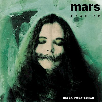 Helga Pogatschar - Mars Requiem Artwork by:  Artwork by Claudia Böhm