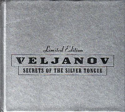 Veljanov - Secrets of the Silver Tongue Studioalbum Artwork by:  Artwork by Dirk Rudolph, Stefan Müssigbrodt